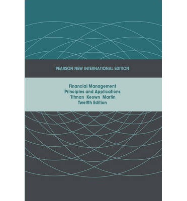 Financial Management Principles and Applications Pearson new international edition