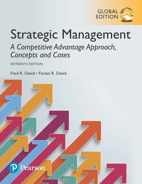 Strategic Management: A Competitive Advantage Approach, Concepts and Cases, Global Edition