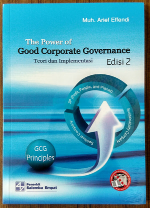 The power of good corporate governance: Teori dan Implementasi